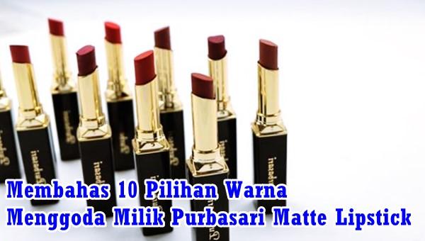 Review 10 Pilihan Warna Menggoda Purbasari Matte Lipstick