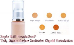 Review Produk Wardah Exclusive Liquid Foundation