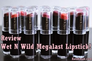 Review Produk Wet N Wild Megalast Lipstick