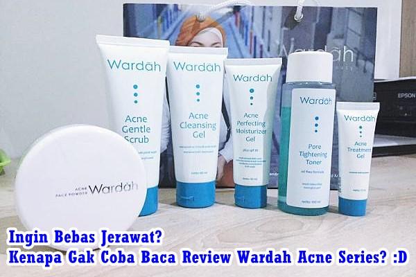 Review Wardah Acne Series Wajah Bersih Bebas Jerawat