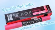 Anti Air dan Tahan Lama, Inilah Review Kiss Proof Lipstick