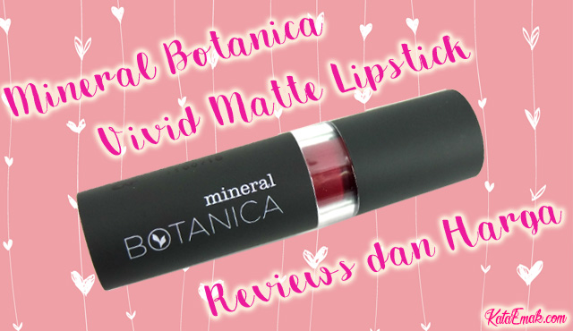 review mineral botanica vivid matte lipstick