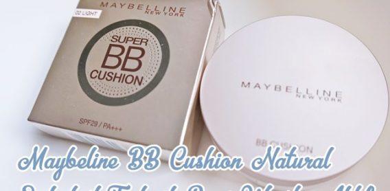 Terasa Matte, Inilah Review Maybeline BB Cushion Natural