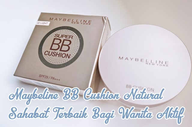 Terasa Matte, Inilah Review Maybelline BB Cushion Natural